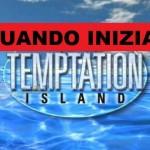 anticipazioni-temptation-island-riprese-iniziate_383719